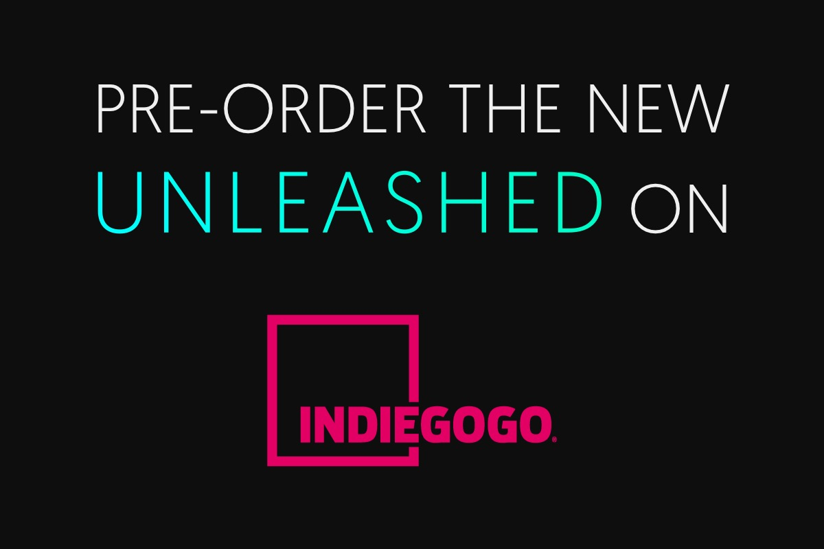 Pre-Order the new Unleashed on Indiegogo
